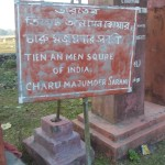 """The Tianenmen Square of India"" at Naxalbari"